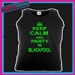 KEEP CALM AND PARTY IN BLACKPOOL HOLIDAY CLUBBING STAG PARTY UNISEX VEST TOP